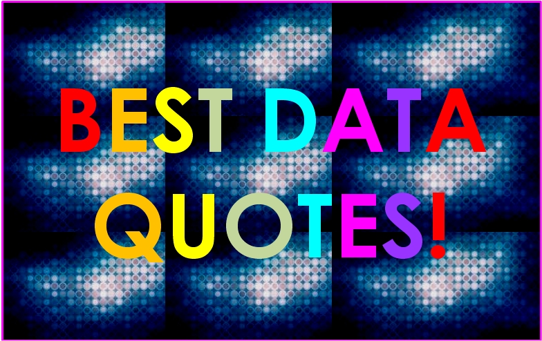 Data Quotes Amazing The World's Best Data Quotes Including Big Data Quotes GOOD STRATEGY