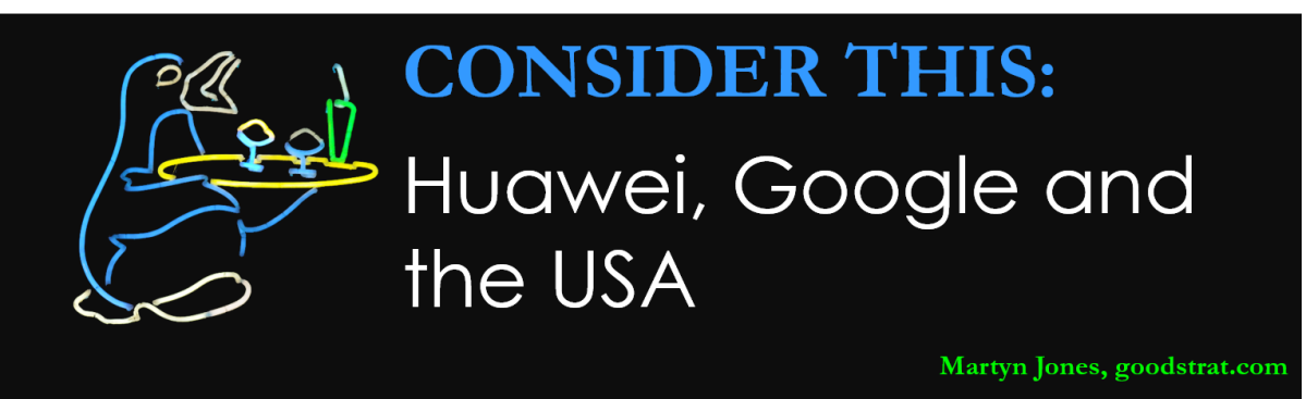 Consider this: Huawei, Google and the USA