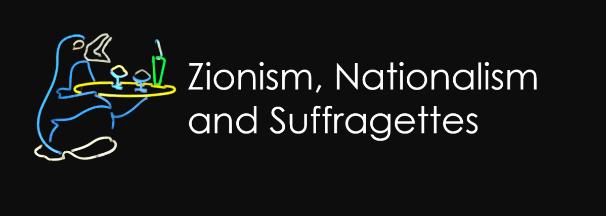 Consider this: Zionism, Nationalism and Suffragettes